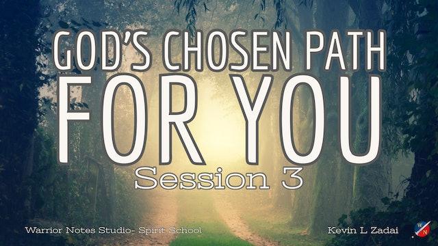 God's Chosen Path For You!  Spirit School Session 3 - Kevin Zadai