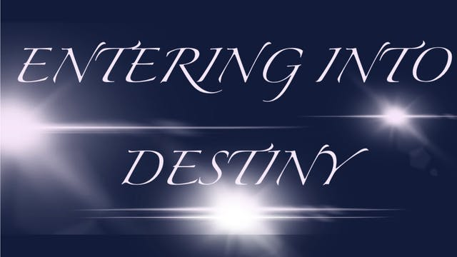 """Entering into Destiny!"""
