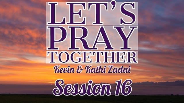Let's Pray Together: Session 16