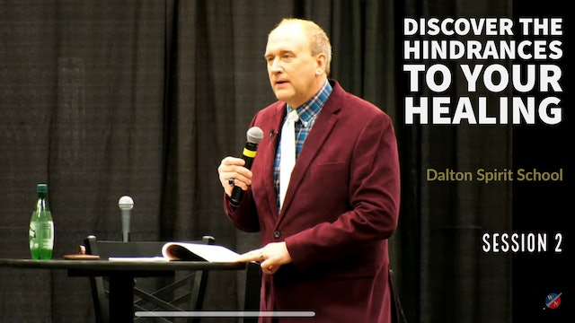 Discover The Hindrances To Your Healing - Dalton Spirit School Session 2 -Kevin