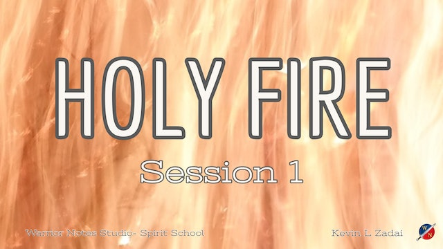 HOLY FIRE: Spirit School Session 1 - Kevin Zadai