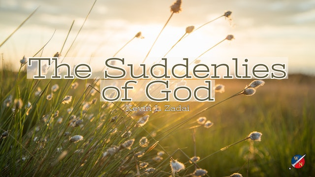 The Suddenlies of God