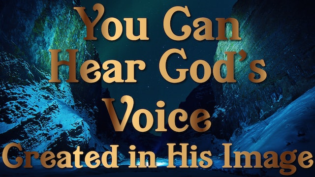 Created in His Image - You Can Hear Gods Voice Session One.