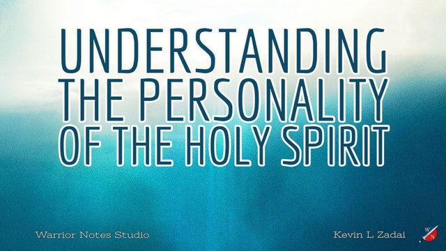 Understanding The Personality Of The Holy Spirit - Kevin Zadai