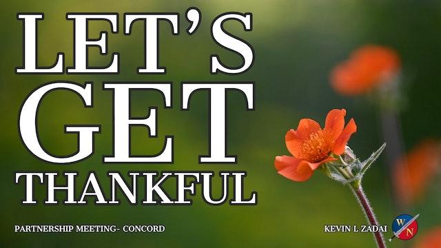Let's Get Thankful - Dr. Kevin L Zadai