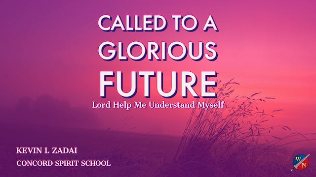 Called To A Glorious Future - Kevin Z...