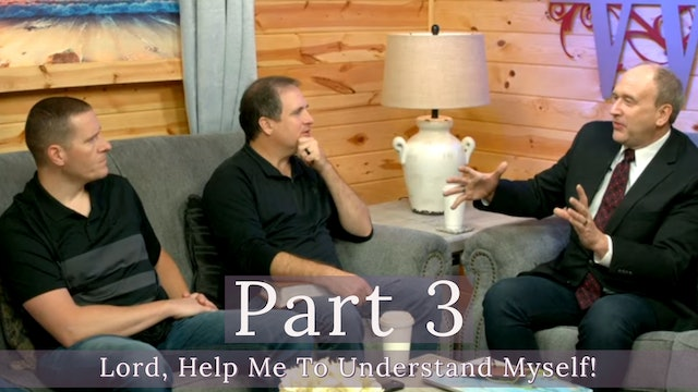 """PART 3 """"Lord, Help Me To Understand Myself!"""" - Kevin Zadai"""