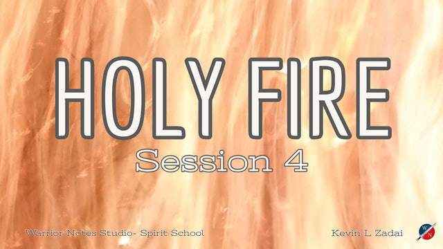 HOLY FIRE Live Spirit School Session 4 - Kevin Zadai