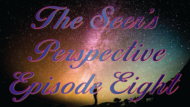 The Seer's Perspective - Episode Eight With Kevin Zadai