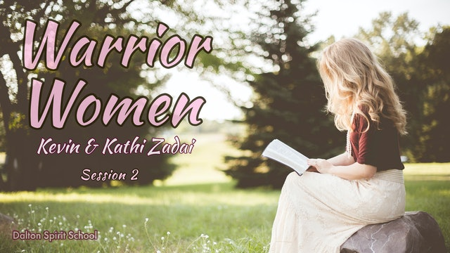 Warrior Women - Session Two- Dalton Ga - Kevin and Kathi Zadai