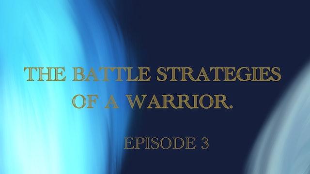 The Battle Strategies Of A Warrior Episode 3
