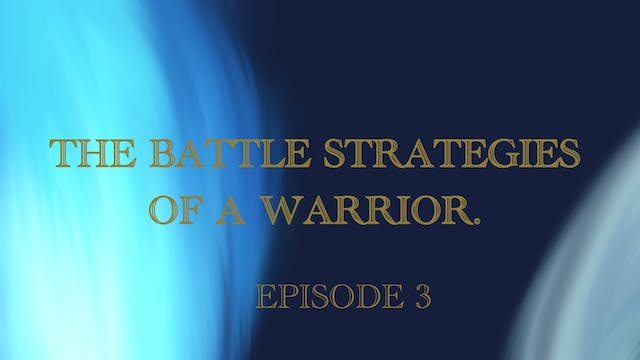 The Battle Strategies Of A Warrior Ep...