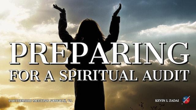 Preparing For A Spiritual Audit - Kevin Zadai