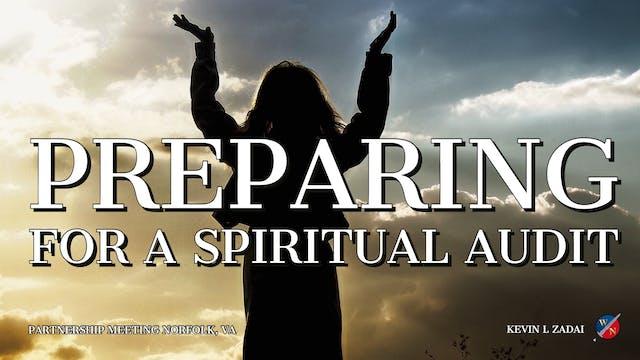 Preparing For A Spiritual Audit - Kev...