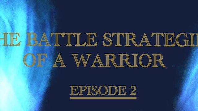 The Battle Strategies Of A Warrior Episode 2