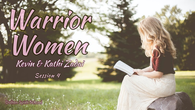 Warrior Women - Session Four- Dalton Ga - Kevin and Kathi Zadai