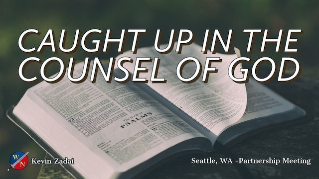 Caught Up In The Counsel Of God - Kevin Zadai