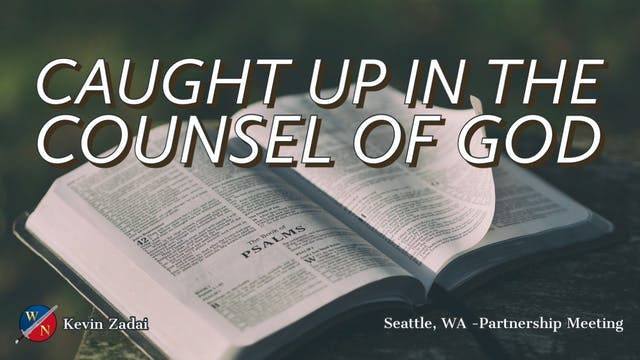 Caught Up In The Counsel Of God - Kev...