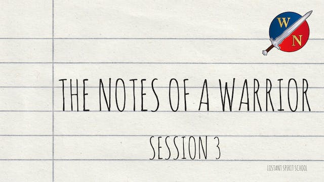 The Notes Of A Warrior Session 3 -  L...