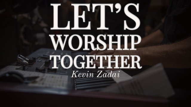 Let's Worship Together - Kevin Zadai - With One Fire Worship