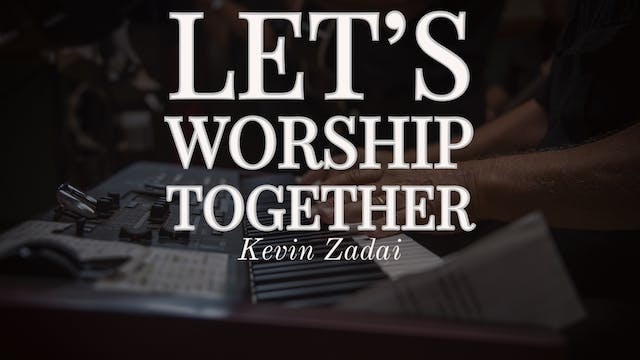 Let's Worship Together - Kevin Zadai ...