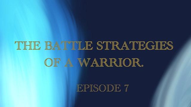 The Battle Strategies Of A Warrior Episode 7