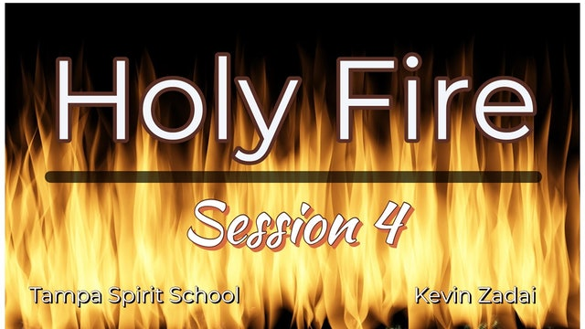 Session 4 Holy Fire Spirit School Tampa Florida - Kevin Zadai