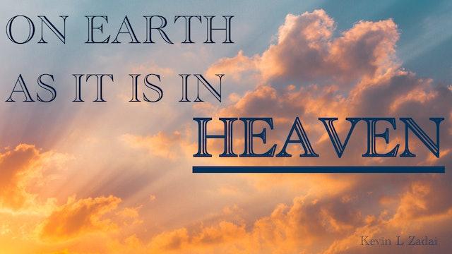 On Earth As It Is In Heaven  - Kevin Zadai
