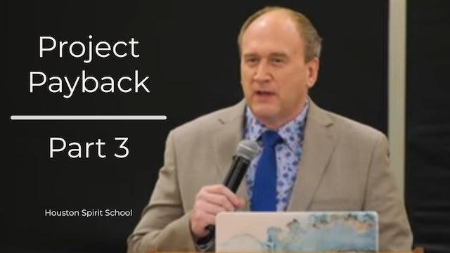 Project Payback - Kevin Zadai-Part 3