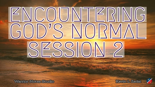 Encountering God's Normal- Kevin Zadai - Session TWO