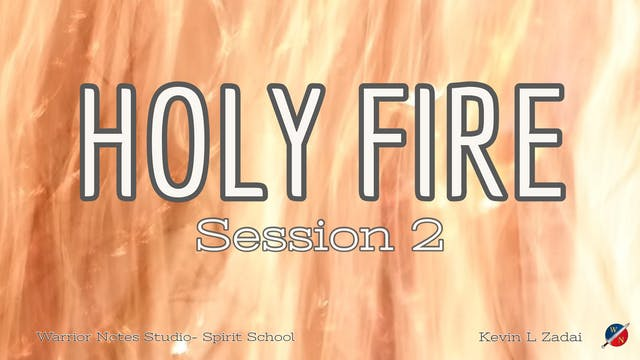 HOLY FIRE Spirit School Session 3  - ...