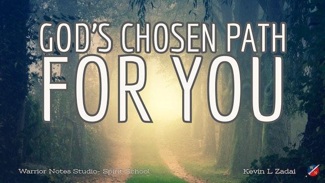 God's Chosen Path For You! Spirit School Session 1 - Kevin Zadai