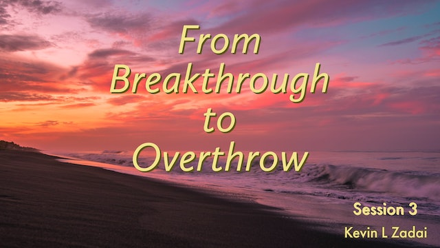 From Breakthrough To Overthrow! LIVE SPIRIT SCHOOL! - Kevin Zadai SESSION THREE