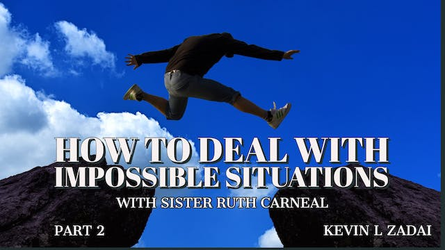 How To Deal With Impossible Situation...