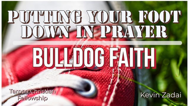 Putting Your Foot Down In Prayer- Bul...