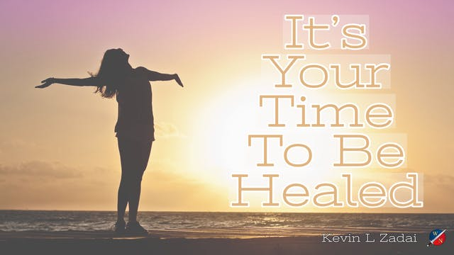 It's Your Time To Be Healed. - Kevin ...