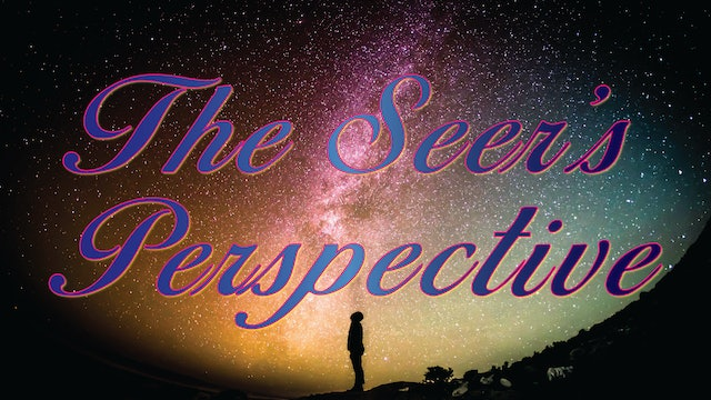 The Seer's Perspective - With Ana Werner
