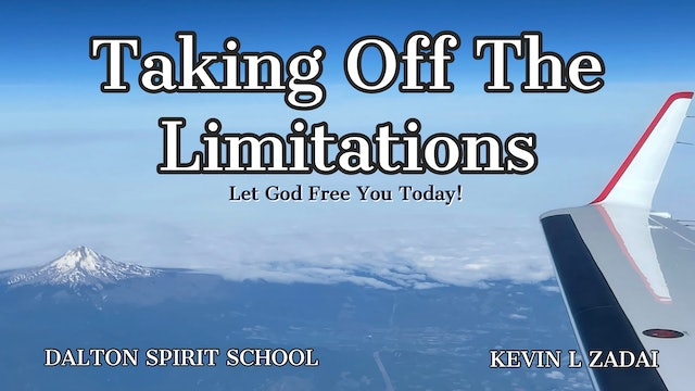 Let God Free You Today! Taking Off The Limitations Session One Dalton GA