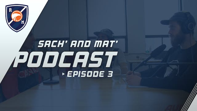 Sach' and Mat' Podcast: Episode 3