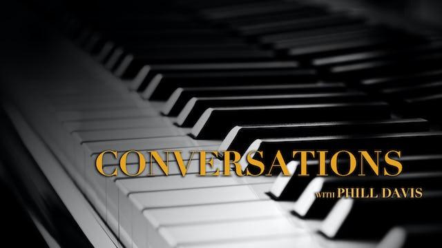 Phill Davis: Conversations