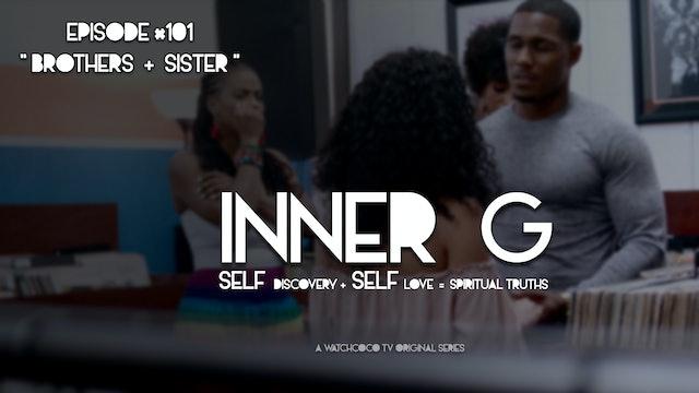 INNER G  |  BROTHERS + SISTER  |  S01E01