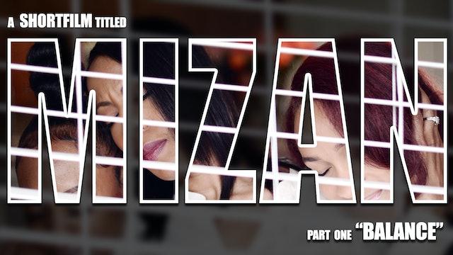 """MIZAN Part 1 - """"Balacnce"""""""