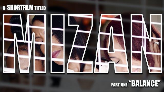 """MIZAN: """"Balance"""""""