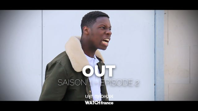 OUT, Saison 1 : Episode 2