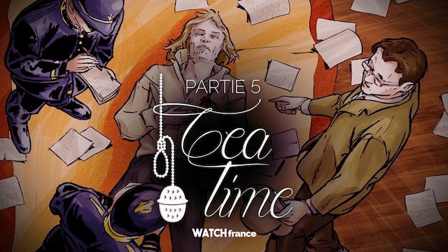 Tea Time - Partie 5