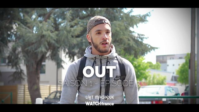 OUT, Saison 1 : Episode 3
