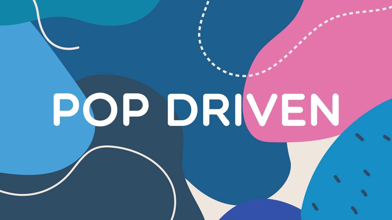 Pop Driven
