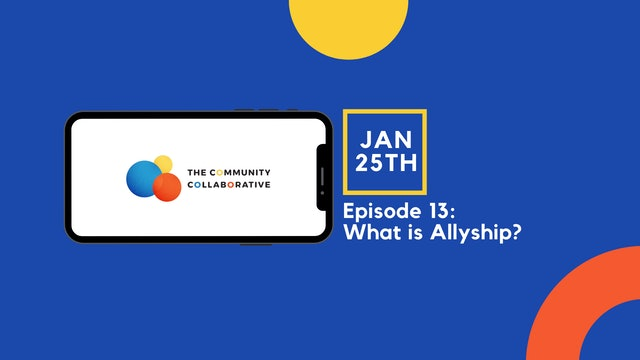 Episode 13: What is Allyship?