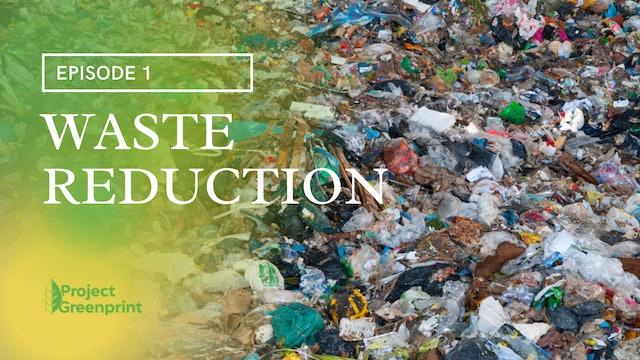Episode 1: Waste Reduction
