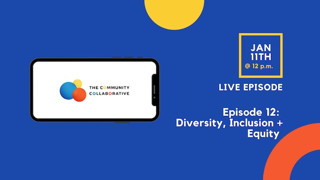 Episode 12: Diversity, Inclusion + Equity